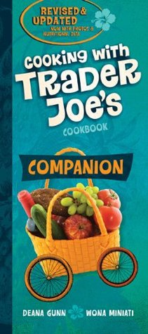 Companion - Cooking with Trader Joes Cookbook  by  Deana Gunn