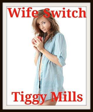 Wife Switch  by  Tiggy Mills
