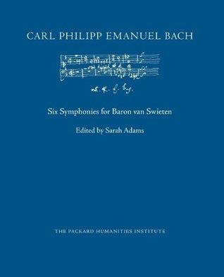 Six Symphonies for Baron Van Swieten Carl Philipp Emanuel Bach