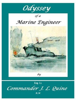 Odyssey Of A Marine Engineer 1906 to 1918  by  John L. Quine