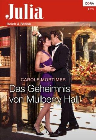 Das Geheimnis von Mulberry Hall Carole Mortimer