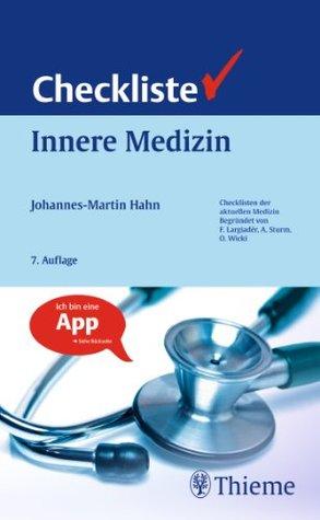 Checkliste Innere Medizin (Checklisten der aktuellen Medizin Begründet von F. Largiader, A. Sturm, O. Wick)  by  Johannes-Martin Hahn