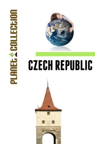 Czech Republic: Picture Book (Educational Childrens Books Collection) - Level 2 (Planet Collection)  by  Planet Collection