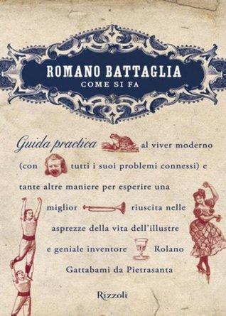 Come si fa (I libri di Romano Battaglia) (Italian Edition)  by  Romano Battaglia