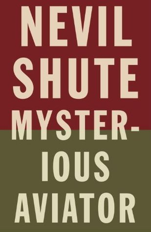 Mysterious Aviator  by  Nevil Shute