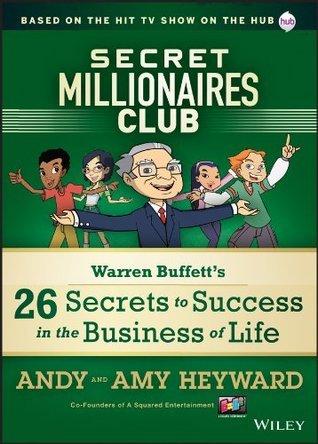 Secret Millionaires Club: Warren Buffetts 26 Secrets to Success in the Business of Life Andy Heyward