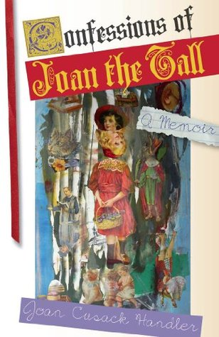 Confessions of Joan the Tall (Notable Voices) Joan Cusack Handler