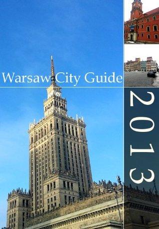 Warsaw City Guide 2013  by  Felicja Nowak