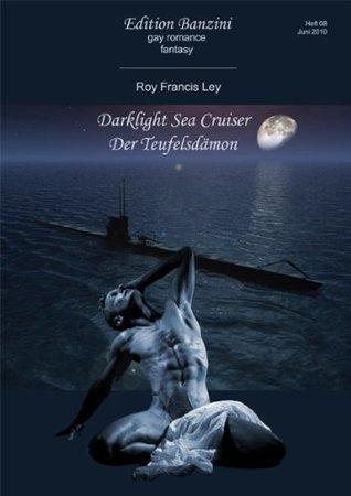Darklight Sea Cruiser - Der Teufelsdämon Roy Francis Ley