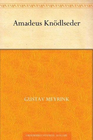 Amadeus Knödlseder Gustav Meyrink