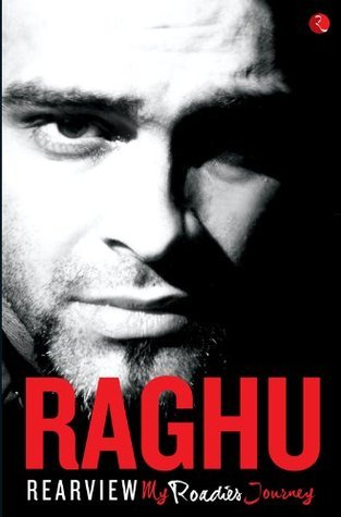 Rearview: My Roadies Journey Raghu Ram
