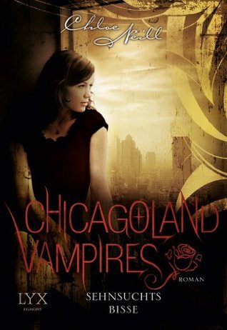 Sehnsuchtsbisse (Chicagoland Vampires #8)  by  Chloe Neill