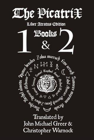 Picatrix Liber Atratus Books 1 and 2 Christopher Warnock