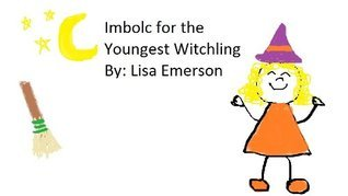 Imbolc for the Youngest Witchlings  by  Lisa Emerson