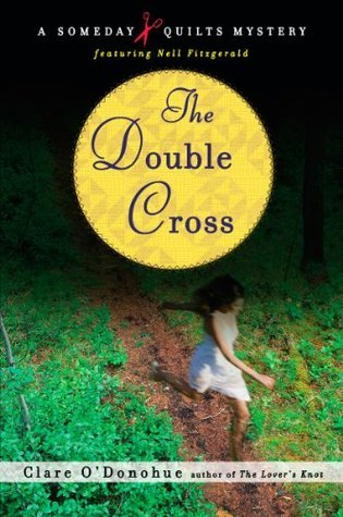 The Double Cross: A Someday Quilts Mystery  by  Clare ODonohue