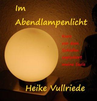 Im Abendlampenlicht Heike Vullriede