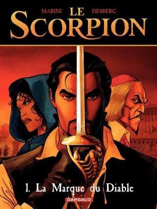 Le Scorpion - tome 1 - La Marque du Diable  by  Stephen Desberg