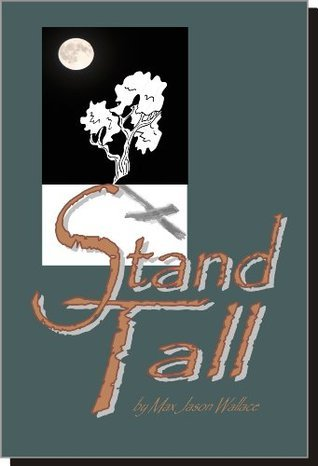 Stand Tall  by  Max Jason Wallace