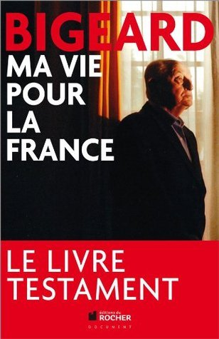 Ma vie pour la France (DOCUMENTS) Marcel Bigeard