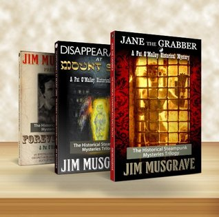 Pat OMalley Steampunk Mystery Trilogy  by  Jim Musgrave