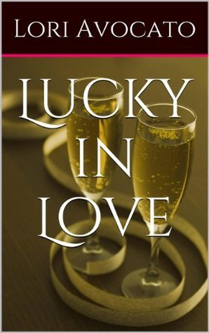 Lucky in Love  by  Lori Avocato