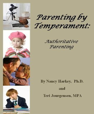 Parenting  by  Temperament:  Authoritative Parenting by Nancy Harkey