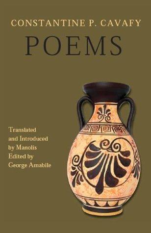 Constantine P. Cavafy - Poems  by  C.P. Cavafy