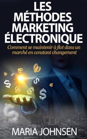 Les Méthodes Marketing Électronique Maria Johnsen
