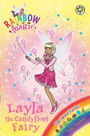 Layla the Candyfloss Fairy (Rainbow Magic: The Sweet Fairies: 132)  by  Daisy Meadows
