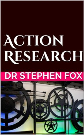 Action Research Stephen Fox