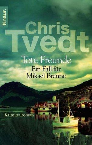 Tote Freunde: Ein Fall für Mikael Brenne (Knaur TB)  by  Chris Tvedt