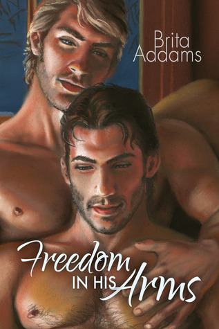 Freedom In His Arms  by  Brita Addams
