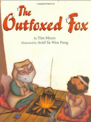 The Outfoxed Fox: Based on a Japanese Kyogen Tim J. Myers
