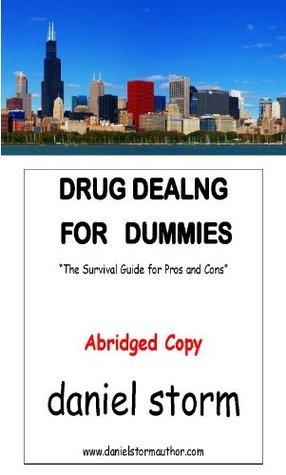 Drug Dealing For Dummies, Abridged  by  Daniel Storm