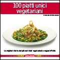 100 piatti unici vegetariani  by  Various