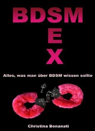 BDSM Sex - Alles was man über BDSM wissen sollte Christina Bonanati