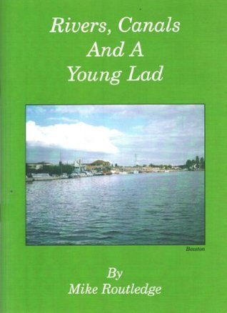 Rivers Canals And A Young Lad  by  Mike Routledge