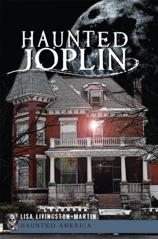 Haunted Joplin  by  Lisa Livingston-Martin