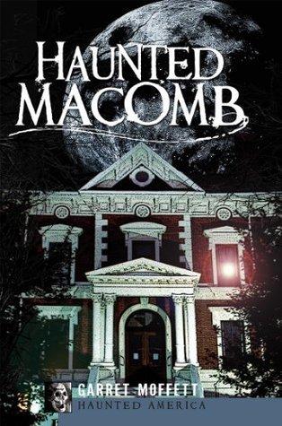 Haunted Macomb (IL) Garret Moffett