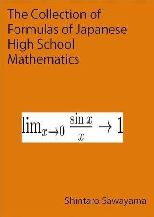 The Collection of Formulas of Japanese High School Mathematics Shintaro Sawayama
