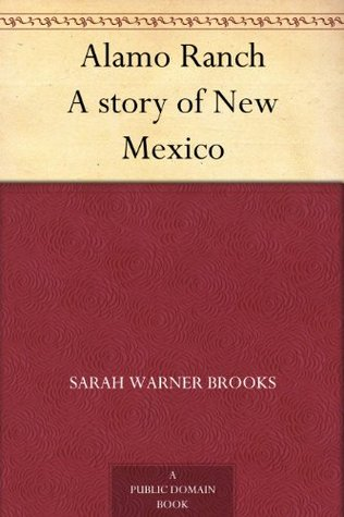 Alamo Ranch A story of New Mexico  by  Sarah Warner Brooks