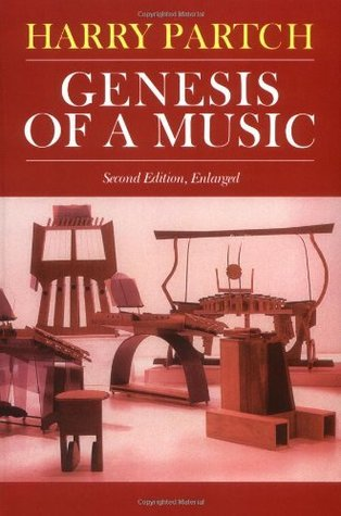 Genesis Of A Music: An Account Of A Creative Work, Its Roots, And Its Fulfillments, Second Edition  by  Harry Partch