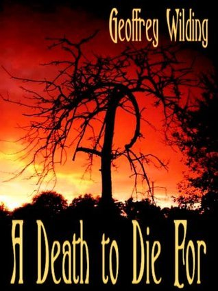 A Death to Die For  by  Geoffrey Wilding