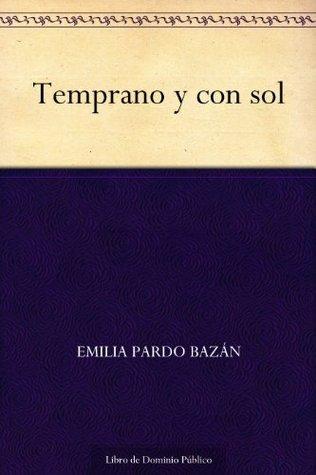 Temprano y con sol  by  Emilia Pardo Bazán