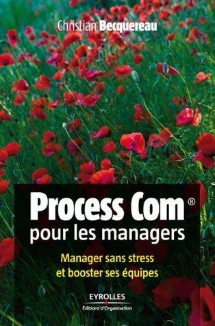 Process Com pour les managers (Efficacité du manager)  by  Christian Becquereau