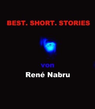 BEST. SHORT. STORIES.  by  René Nabru