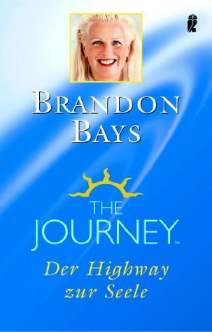 The Journey: Der Highway zur Seele  by  Brandon Bays