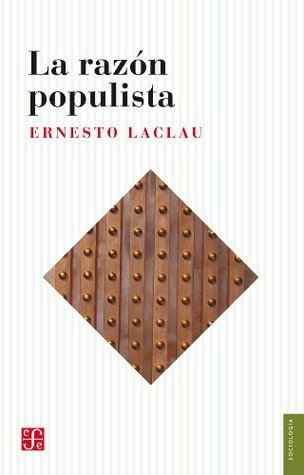 La razón populista  by  Ernesto Laclau