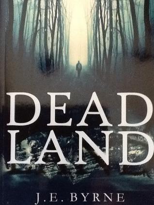 Dead Land (Dead Land Series, #1) J.E. Byrne