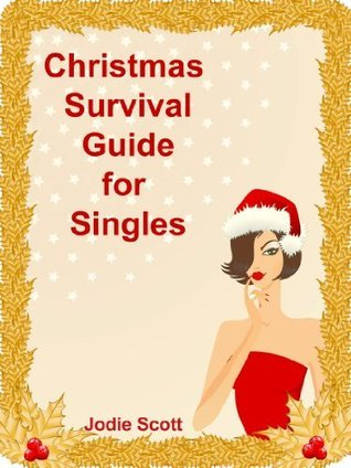 Christmas Survival Guide for Singles  by  Jodie Scott